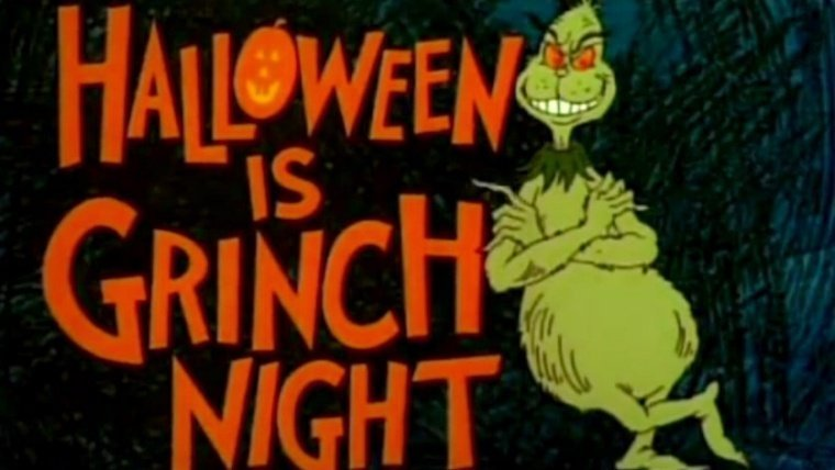 Grinch night is Halloween